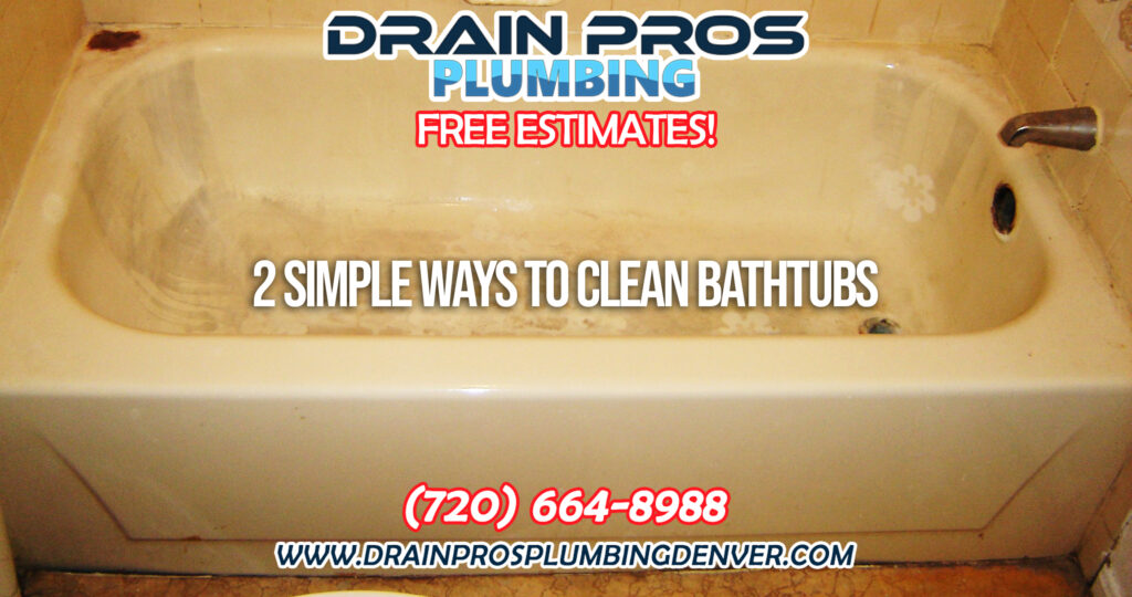 Most Simple Ways to Clean Sinks and Bathtubs in Denver Colorado