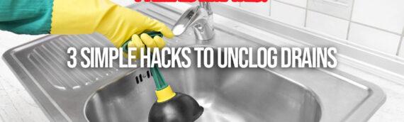 3 Simple Hacks to Unclog Drains in Denver CO