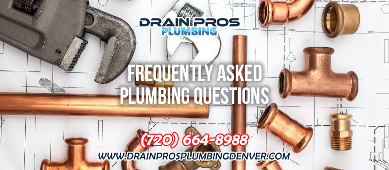 Frequently Asked Plumbing Questions in Denver Colorado