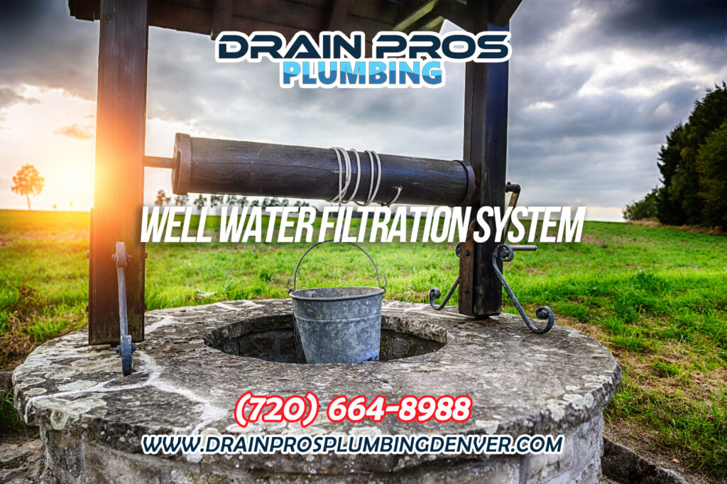 What is the Best Well Water Filtration System in Denver Colorado