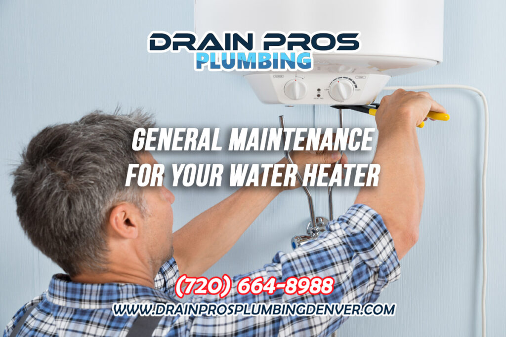 General Maintenance for Water Heaters in Denver Colorado