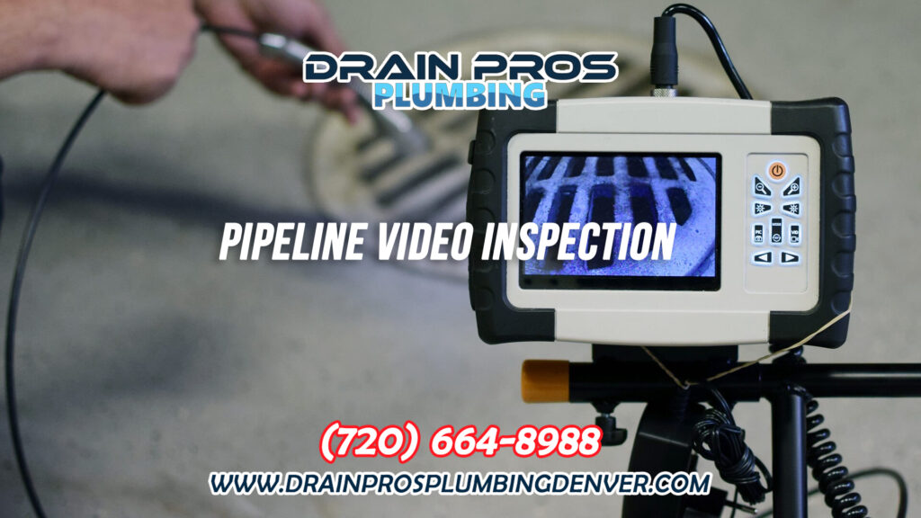 Pipeline Video Inspection in Denver Colorado