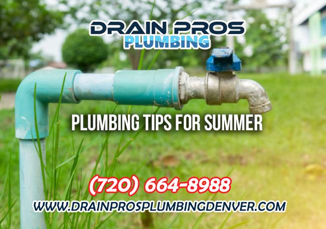 Plumbing Tips for Summer in Denver