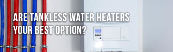 Benefits of Tankless Water Heaters in Denver
