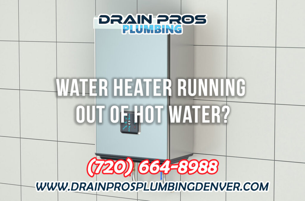 Water Heater Running Our of Water in Denver